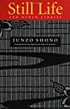 Still Life and Other Stories, Junzo Shono, 1880656027