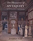 img - for The Pleasures of Antiquity: British Collections of Greece of Rome (The Paul Mellon Centre for Studies in British Art) book / textbook / text book