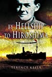 By Hellship to Hiroshima, Terence Kelly, 1844154033