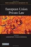 The Cambridge Companion to European Union Private Law (Cambridge Companions to Law)