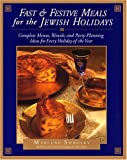 Fast and Festive Meals for the Jewish Holidays, Marlene Sorosky, 0688145701
