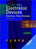 Electronic Devices : Electron-Flow Version, Floyd, Thomas L., 0130284858