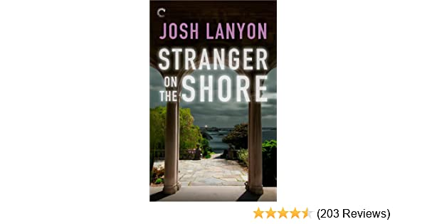 Stranger on the shore kindle edition by josh lanyon literature stranger on the shore kindle edition by josh lanyon literature fiction kindle ebooks amazon fandeluxe Image collections