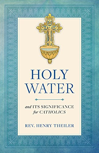 Holy Water Its Significance Catholics ebook