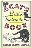 Cat's Little Instruction Book, Leigh Rutledge, 1578660831