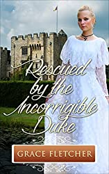 Rescued by the Incorrigible Duke: Regency Romance (Clean & Wholesome Regency Romance Book)