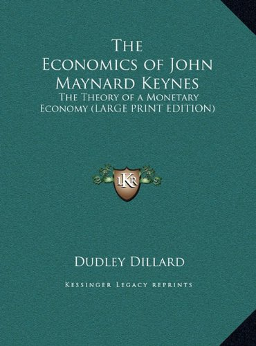 The Economics of John Maynard Keynes: The Theory of a Monetary Economy (LARGE PRINT EDITION) ebook