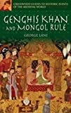 Genghis Khan and Mongol Rule, George Lane, 0313325286