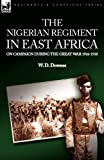 The Nigerian Regiment in East Afric, W. D. Downes, 1846774632