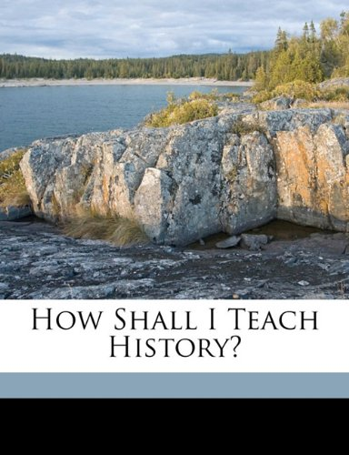 How shall I teach history? pdf epub