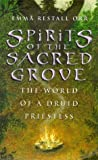 Spirits of the Sacred Grove, Emma Restall Orr, 0722535961