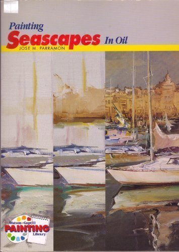 Painting Seascapes in Oil (Watson Guptill Painting Library)