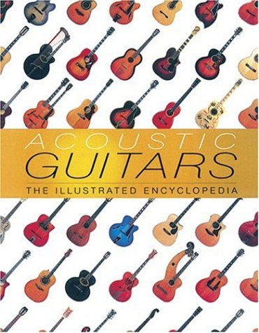 Acoustic Guitars: The Illustrated Encyclopedia -