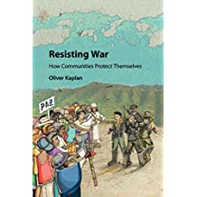 Resisting War: How Communities Protect Themselves