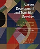 Career Development and Transition Services: A Functional Life Skills Approach (4th Edition)