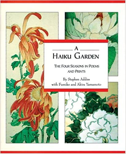 A Haiku Garden: The Four Seasons in Poems and Prints