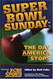 Super Bowl Sunday: The Day America Stops