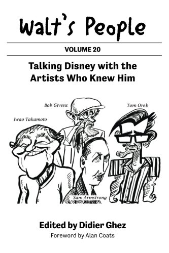 Walt's People: Talking Disney with the Artists Who Knew Him (Volume 20)