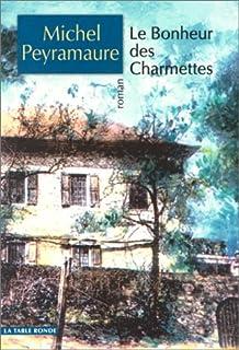Le bonheur des Charmettes : roman