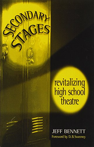 Secondary Stages: Revitalizing High School Theatre