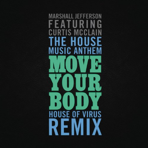 The house music anthem move your body house of virus for House music remix