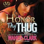 Honor Thy Thug: Thug, Book 7 | Wahida Clark