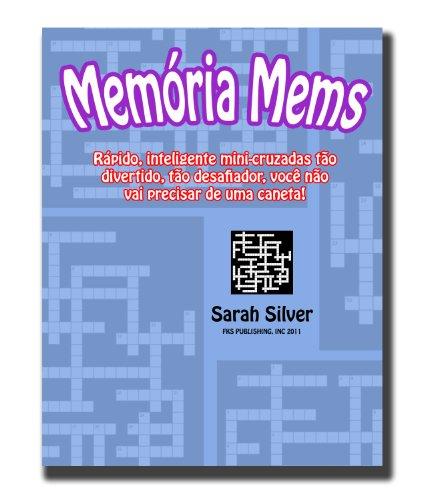Memória Mems; Rápido, inteligente mini-cruzadas tão divertido, tão desafiador, você não vai precisar de uma caneta! (Portuguese Edition)
