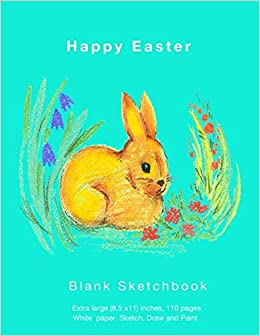 happy easter blank sketchbook extra large 85 x 11 inches 110 pages sketch draw and paint