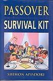 Passover Survival Kit, Shimon Apisdorf, 1881927105