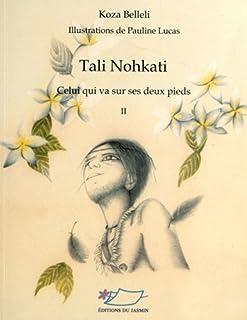 Tali Nohkati 02 : celui qui va sur ses deux pieds