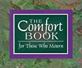 img - for The Comfort Book for Those Who Mourn book / textbook / text book