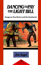 Dancing to Pay the Light Bill: Essays on New Mexico and the Southwest (Red Crane Literature Series)