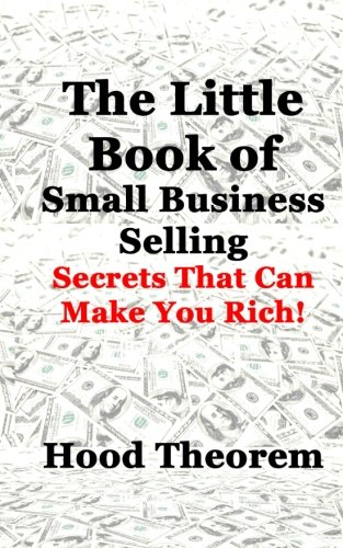 The Little Book of Small Business Selling: Secrets That Can Make You Rich pdf epub