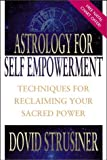 img - for Astrology for Self Empowerment: Techniques for Reclaiming Your Sacred Power book / textbook / text book
