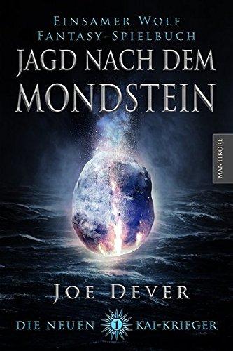 Die Neuen Kai Krieger 1: Jagd nach dem Mondstein: Die Fortsetzung der Einsamer Wolf Spielbuchreihe
