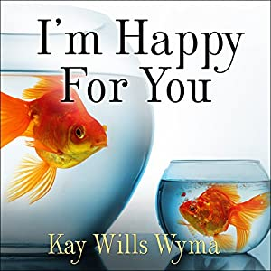 I'm Happy for You (Sort of…Not Really) Audiobook