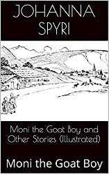 Moni the Goat Boy and Other Stories (Illustrated): Moni the Goat Boy