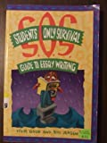 The Student's Only Survival Guide to Essay Writing, Steve Good and Bill Jensen, 155143038X