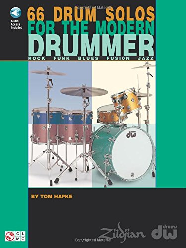 66 Drum Solos for the Modern Drummer: Rock * Funk * Blues * Fusion * - Fusion Modern