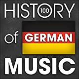 The History of German Music (100 Famous Songs) Album Cover