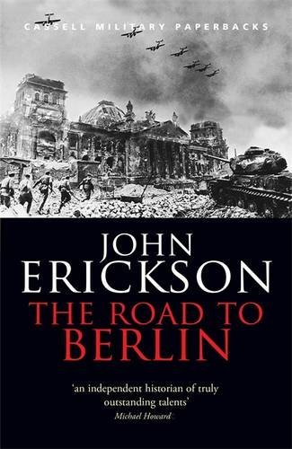The Road to Berlin (Stalin's War with Germany Volume II) (Cassell Military Paperbacks)