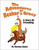 The Adventures of Beaker & Gracy: A Story of Friendship
