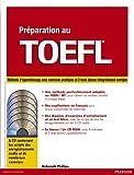 Préparation au TOEFL, version iBT : Méthode de préparation avec exercices pratiques et 3 tests blancs corrigés (+ 6 CD)