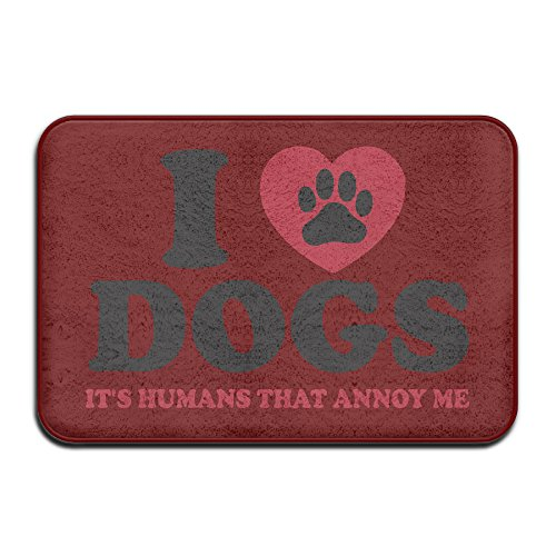 i-love-dogs-its-hunans-that-annoy-me-doormats-16x24-non-slip