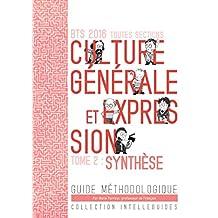 BTS 2016 Culture générale et expression - synthèse: Guide méthodologique (French Edition)