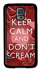Keep Calm And Dont Scream PC Black Hard Case Cover Skin For Samsung Galaxy S5 I9600