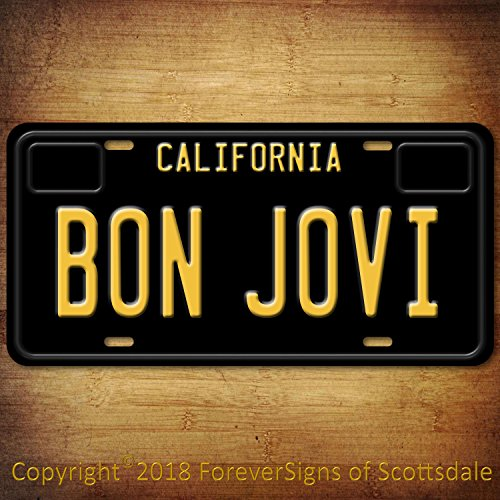 Forever Signs Of Scottsdale Bon Jovi Rock Group Band California Aluminum Vanity License Plate Black