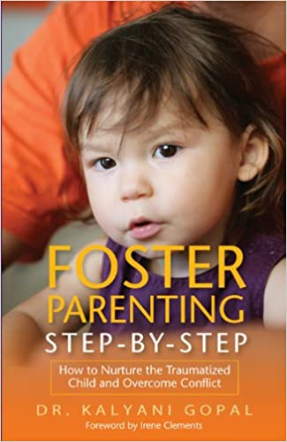Overcoming Childhood Trauma How Parents >> Amazon Com Foster Parenting Step By Step How To Nurture The