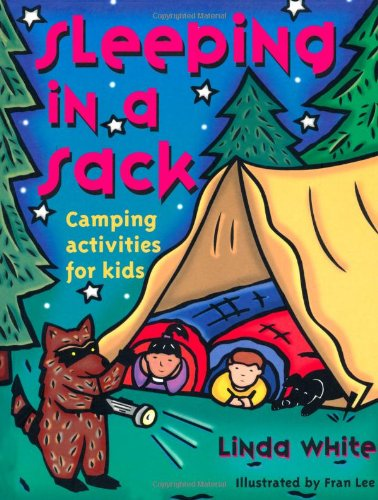 Sleeping In A Sack: Camping Activities for Kids (Gibbs Smith Jr. Activity)
