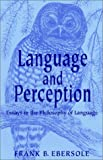 Language and Perception, Frank B. Ebersole, 1401040624